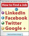 How to find a job on linkedin, facebook, twitter and google+ 2nd edition