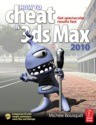 how to cheat in 3ds max 2010: get spectacular results fast book/cd package