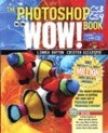 The photoshop cs3/cs4 wow! book, 8th edition book/dvd package