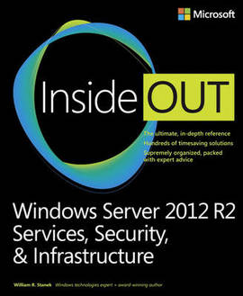 Windows server 2012 r2 inside out: services, security, & infrastructure (paperback)