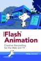 Adobe flash animation: creative storytelling for the web and tv book/dvd package