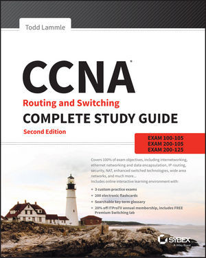 Ccna routing and switching complete study guide: exam 100-105, exam 200-105, exam 200-125, 2nd edition