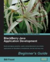 Blackberry java application development beginner's guide