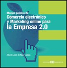Manual jurídico de comercio electrónico y marketing on-line para la empresa 2.0