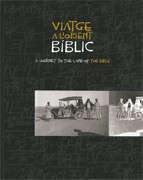 Viatge a l'orient bíblic. a journey to the land of the bible