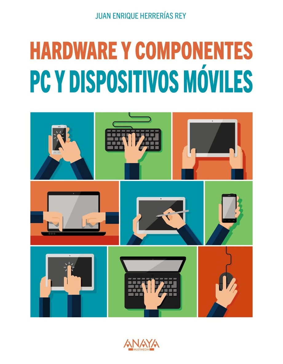 Pc y dispositivos móviles. hardware y componentes